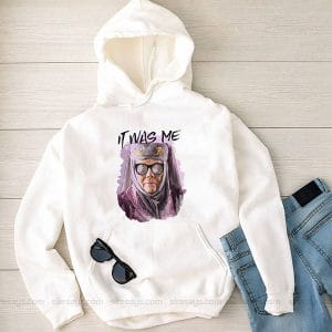 Was Me Olenna Tyrell Hoodie Custom T Shirts Gift For Him Or Her